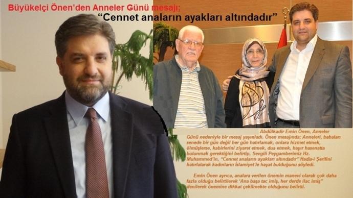 Büyükelçi Önen'den Anneler Günü mesajı;