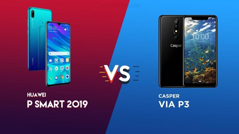 Casper VIA P3 ve Huawei P Smart 2019 Karşılaştırma