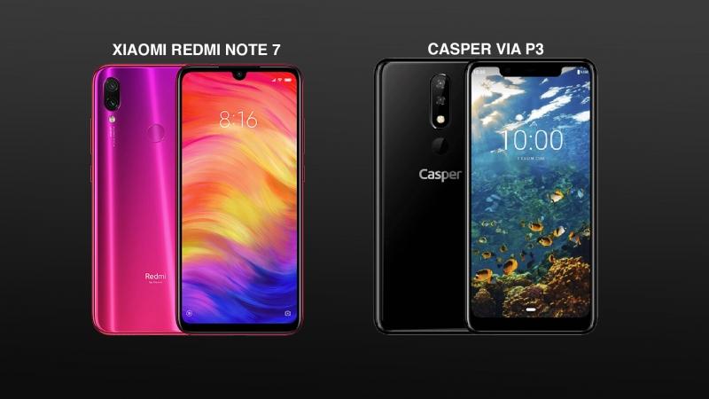 Casper VIA P3 ve Xiaomi Redmi Note 7 Karşılaştırma
