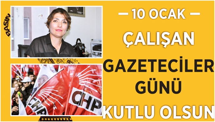CHP:10 Ocak Çalışan Gazeteciler Günü'nü kutladı