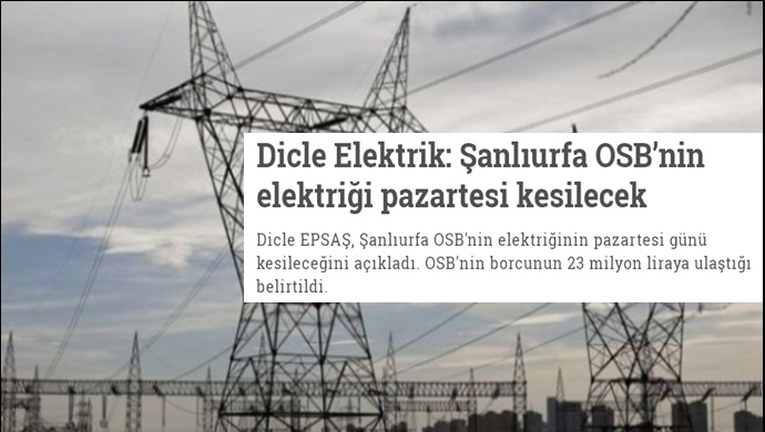 Dicle Elektrik: Şanlıurfa OSB'nin elektriği pazartesi kesilecek