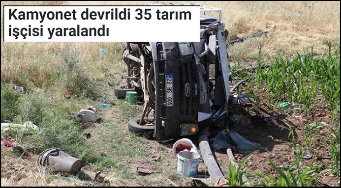 Kamyonet devrildi 35 tarım işçisi yaralandı