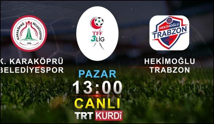 Karaköprü Belediye Spor Maçı Naklen TRT KÜRDÎ'de