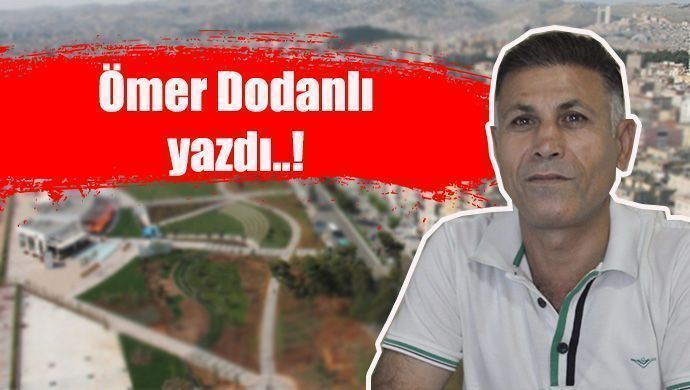 Ömer Dodanlı yazdı: Yalan iftirayla bu kent seni barındırmaz!