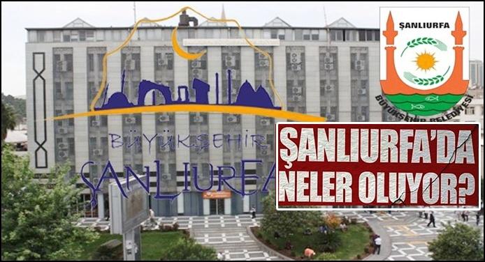 Şanlıurfa Büyükşehir'de Neler Oluyor?