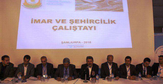 Şanlıurfa'da İmar ve Şehircilik Çalıştayı Yapıldı