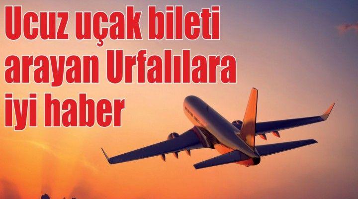 Şanlıurfalılara indirimli uçak bileti müjdesi!
