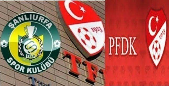 Şanlıurfaspor'da 5 Yönetici ve 6 Futbolcu PFDK'ya sevk edildi
