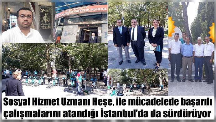Sosyal Hizmet Uzmanı Heşe, ile mücadelede başarılı çalışmalarını atandığı İstanbul'da da sürdürüyor