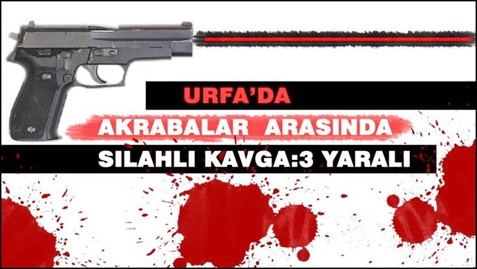 Urfa'da Akrabalar Arasında Silahlı Kavga:3 Yaralı