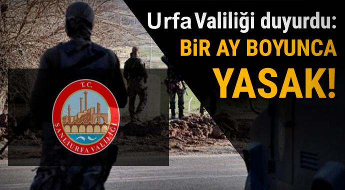 Urfa'da Etkinlikler 1 Ay Boyunca Yasaklandı
