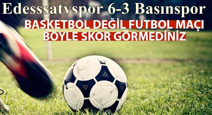 Edesssatvspor 6-3 Basınspor