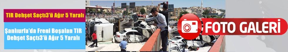 Şanlıurfa'da Freni Boşalan TIR Dehşet Saçtı3'ü Ağır 5 Yaralı